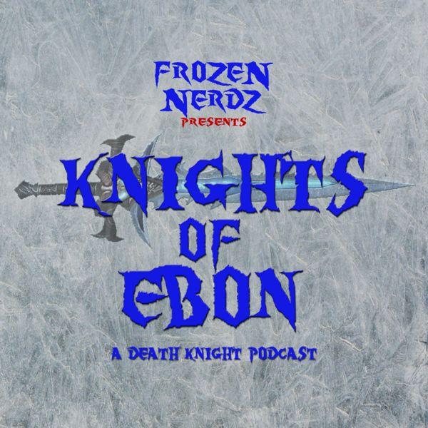 Knights of Ebon - A World of Warcraft Death Knight Podcast